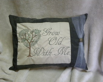 Grow Old  With Me Pillow