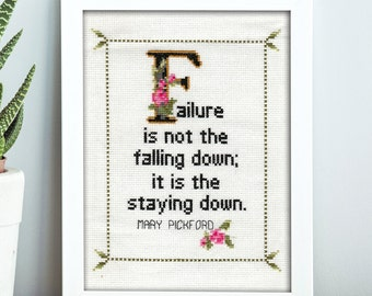 Mary Pickford Quote Easy Cross Stitch Pattern: Failure is not the falling down; it is the staying down. (Instant PDF Download)