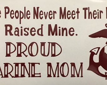 Marine Mom - I Raised my Hero vinyl decal