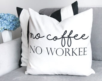 "No Coffee No Workee - 18"" Velveteen Pillow Cover"