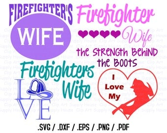 Firefighter's Wife SVG File, Fireman SVG Art, Fire Fighter Files, Silhouette Software, dxf files, svg file, EPS File, Cricut Design - CA355