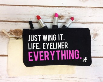 Just Wing It Make Up Bag Eyeliner Quote Beauty Bag