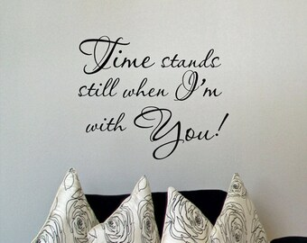 Time stands still when I'm with You vinyl wall decal