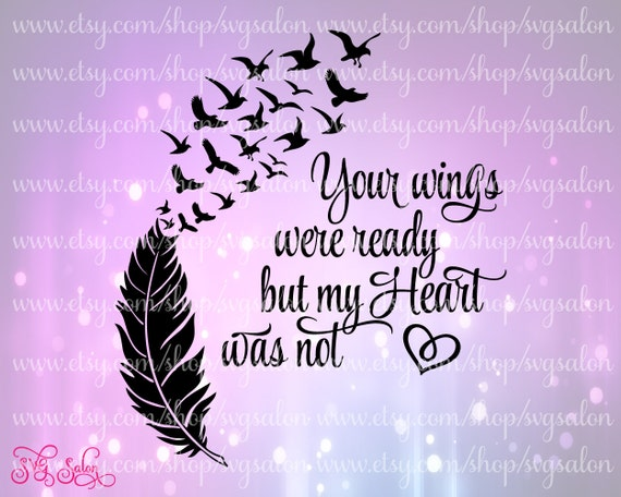 Your wings were ready but my heart was not memorial by for Your wings were ready but my heart was not tattoo