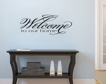 Welcome To Our Home Vinyl Wall Decal Sticker