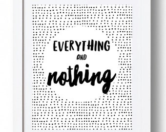 Everything & Nothing - *INSTANT DOWNLOAD