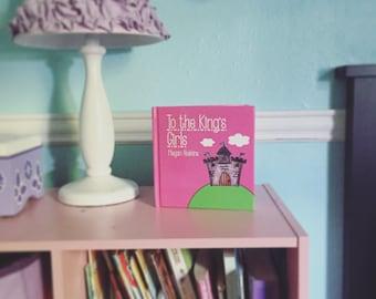 "To the King's Girls 6""x6"" Hardback Book"