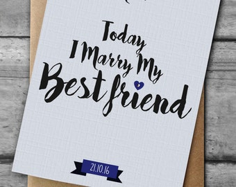 Today I Marry My Best Friend, Card to give to the groom on wedding day, card to give to the bride on wedding day GR02
