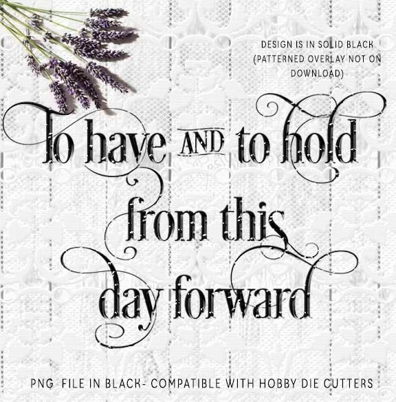 Wedding Day Quote: To Have And To Hold Wedding Day Quote Clipart Printable In