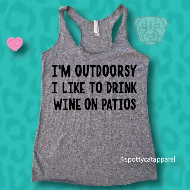I Drink Wine On The Patio Tank