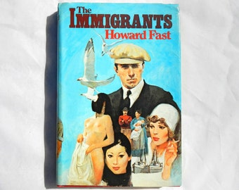 The immigrants by Howard Fast Vintage 1977 Book Club Edition Hardcover Book