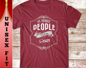 Gran Shirt. My Favorite People Call Me Gran