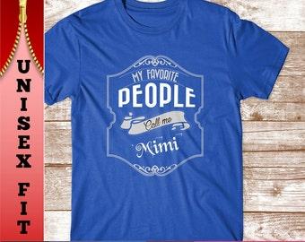 Mimi Shirt. My Favorite People Call Me Mimi