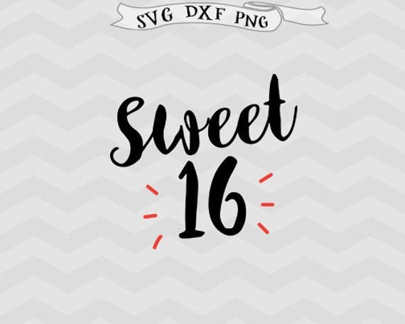 Sweet 16 Svg Sixteen Svg Birthday Svg Iron On Svg Files For