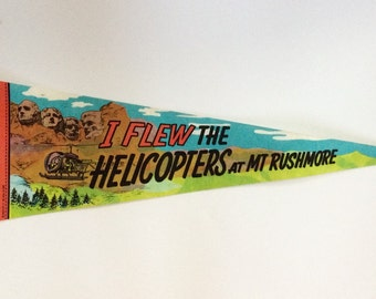 I flew the helicopters at Mt.Rushmore pennant