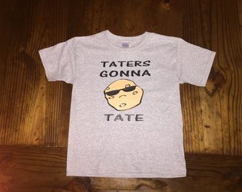 Taters gonna tate boys shirt with potato
