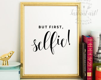 Funny bathroom wall art PRINTABLE,But first selfie,bathroom art,bathroom sign,funny bathroom art,funny wall art,funny art,printable artwork