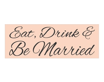 WEDDING STENCIL - Eat, Drink and Be Married 8 x 22  - DIY Signs Wedding Decoration or Reception Stencil