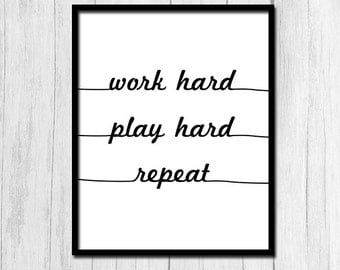 Work Hard Play Hard Quote Digital Download Inspirational Quote Funny Quote Prints Printable Art Work Hard Print Play Hard Print Digital Art