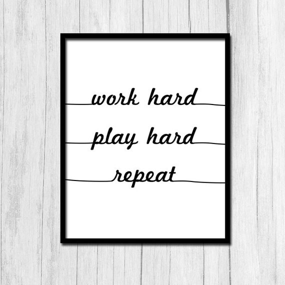 work hard play hard quote digital download inspirational quote