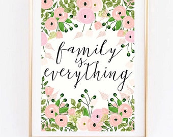 Family is everything pink floral print