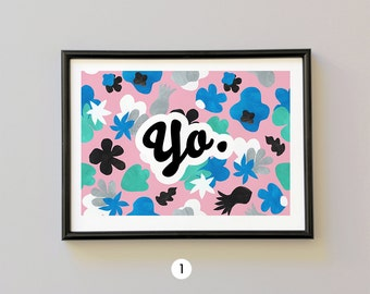 """Quote Poster Print """"Yo"""" / typography & Pattern / several versions"""