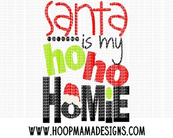 Santa Is My Ho Ho Homie SVG DXF eps and png Files for Cutting Machines Cameo or Cricut