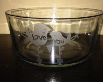 """Etched Glass Bowl - Birds """"Love You"""""""