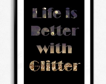"Printable Wall Art, ""life is better with glitter"""