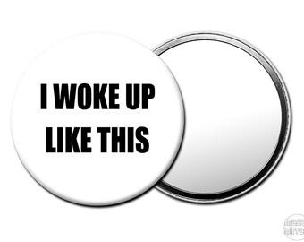 I Woke Up Like This Makeup Mirror - Pocket Mirror - Handbag Mirror - Teen Fashion M121