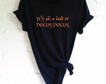 It's All A Load Of Hocus Pocus Halloween Shirt. Hocus Pocus Shirt. Funny Halloween T-Shirt. Halloween Costume. Halloween Outfit.