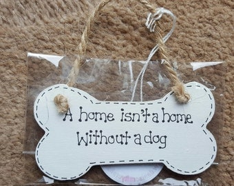 Funny Dog Lover Bone Plaques  - A Home Isn't A Home Without A Dog - Paw Prints wooden gift sign