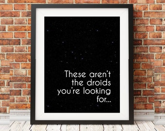 Star Wars Quote These aren't the droids you're looking for Black Stars Minimalist Print