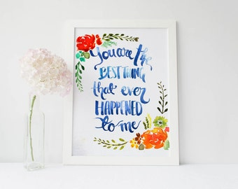 Watercolor Quote Painting/ Lyrics/Best Thing Print