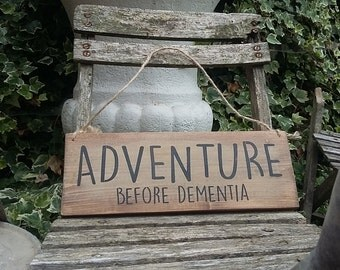 Handmade Rustic Wooden Sign Plaque Adventure Before Dementia Vw Gift Camper V Dubbers