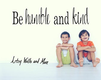 Be Humble and Kind Vinyl Wall Decal Sticker humility decal Kindness decal Christian wall decal