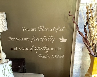 Psalm 139: 14 You are Beautiful for you are fearfully and wonderfully made vinyl wall decal Christian vinyl wall decal scripture wall decal