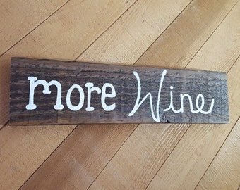 More Wine Reclaimed Wood Sign. Wood Wine Sign Wall Decor