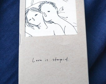 "Zine"" Love Is Stupid"""
