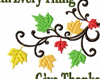 In Every Thing Give Thanks -An Inspirational Machine Embroidery Design for Thanksgiving or Fall