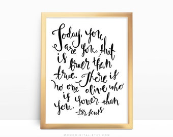 SALE -  Today You Are You, Dr Seuss Quote, Famous Quote Print, Dorm Poster, Baby Nursery, Modern Calligraphy, Black White Decor