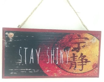 Stay Shiny!!! ~ Firefly inspired, handmade and handpainted wall plaque