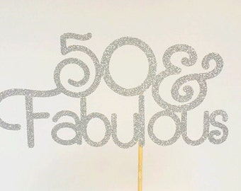 50 and fabulous cake topper Etsy