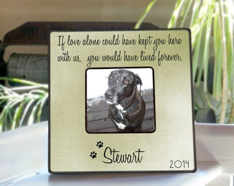 picture frame if love alone could have kept you here pet frame pet memorial pet memorial frame personalized frame sympathy gift