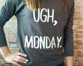 Ugh, Monday. - 3/4 Sleeve Raglan Sweatshirt (Ladies) S-2XL - READY TO SHIP