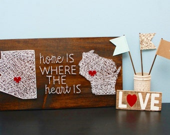 """Made to order """"Home is where the heart is"""" (2 states)"""