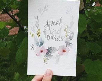 """speak kind words // 4""""x6"""" watercolor print"""