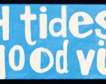 High Tides, Good Vibes