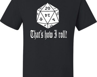 Adult This Is How I Roll 20 Sided Die T-Shirt