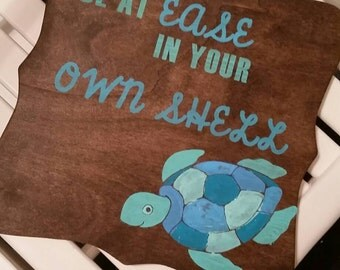 Be at ease in your own shell.